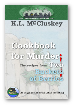 Cover for Kirk Lake Camp series cookbook Two, Cookbook for Murder: The Recipes from Two Buckets of Berries.