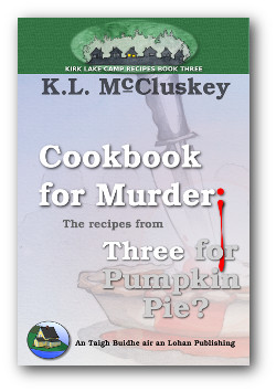 Cover for Kirk Lake Camp series cookbook three, Cookbook for Murder: The Recipes from Three for Pumpkin Pie.