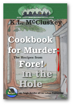 Cover for Kirk Lake Camp series cookbook four, Cookbook for Murder: The Recipes from Fore! in the Hole.