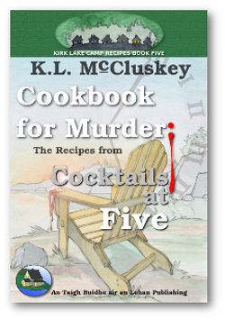 Cover for Kirk Lake Camp series cookbook five, Cookbook for Murder: The Recipes From Cocktails at Five.