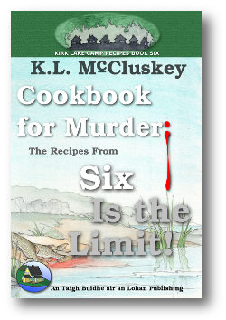 Cover for Kirk Lake Camp series cookbook six, Cookbook for Murder: The Recipes From Six Is the Limit!
