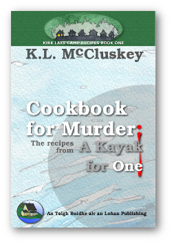 Cover for Kirk Lake Camp series cookbook one, Cookbook for Murder: The Recipes from A Kayak For One.