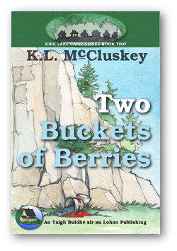 Cover for Kirk Lake Camp series book Two, Two Buckets of Berries.