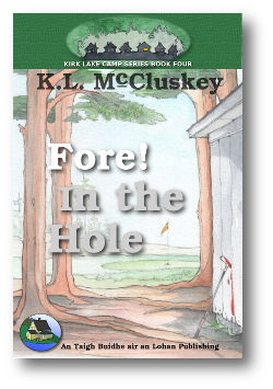 Cover for Kirk Lake Camp series book four, Fore! in the Hole.