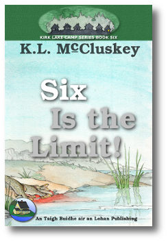 Cover for Kirk Lake Camp series book six, Six Is the Limit.